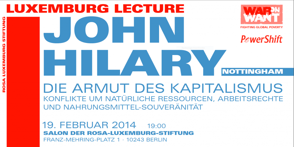 The Poverty of Capitalism: Luxemburg Lecture with John Hilary, 19th February 2014 (German)