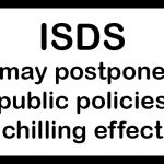 Warning sign: ISDS may postpone public policies (chilling effect)