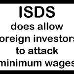 Warning sign: ISDS does allow foreign investors to attack minimum wages