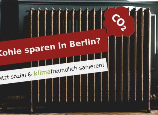 Kohle sparen in Berlin: Klimafreundlich & sozial sanieren!