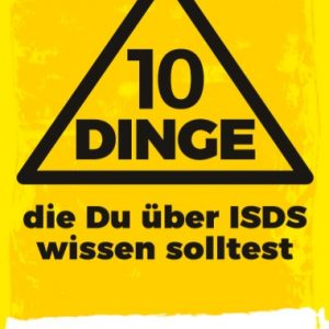 10 Dinge, die Du über ISDS wissen solltest