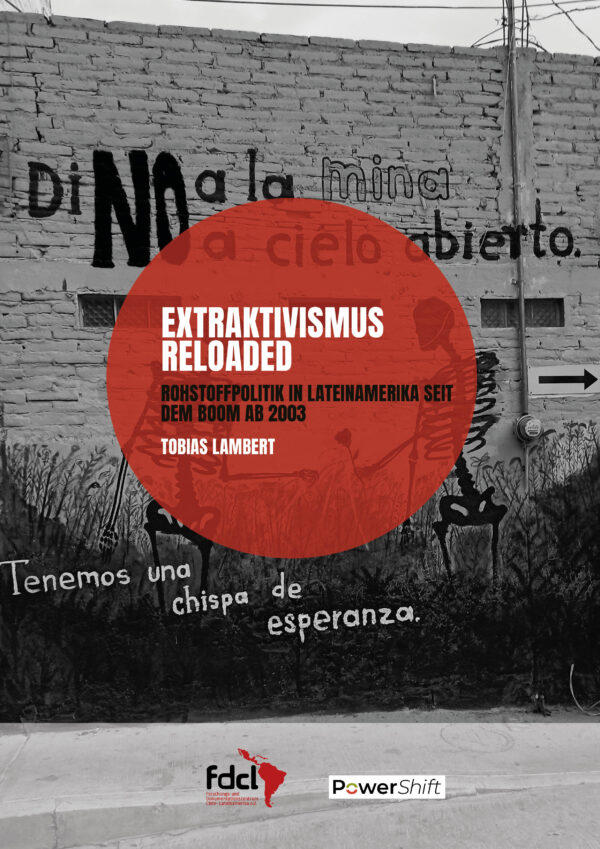 Das Bild zeigt Graffito gegen Bergbau. Es ist das Titelbild einer Broschüre über den Extraktivismus vom FDCL und PowerShift.